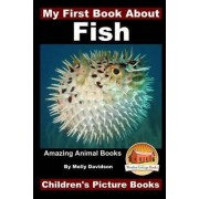 My First Book about Fish - Amazing Animal Books - Children's Picture Books by Molly Davidson