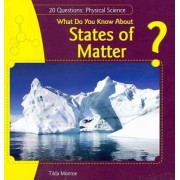 What Do You Know about States of Matter? by Tilda Monroe