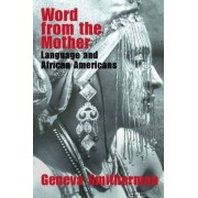 Word from the Mother by Geneva Smitherman