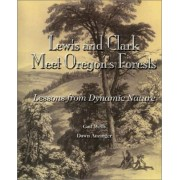 Lewis and Clark Meet Oregon's Forests by Gail Wells