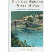 Rivers of Shadow, Rivers of Sun by Norm Zeigler