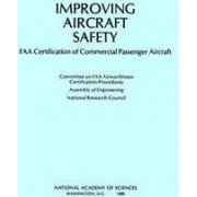 Improving Aircraft Safety by Committee on FAA Airworthiness Certification Procedures