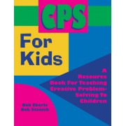 CPS for Kids: A Resource Book for Teaching Creative Problem-Solving to Children