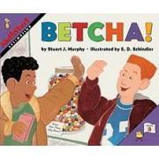 Betcha! by Stuart J Murphy