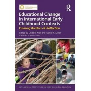 Educational Change in International Early Childhood Contexts by Linda Ruth Kroll