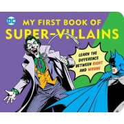 My First Book of Super Villains: Learn the Difference Between Right and Wrong
