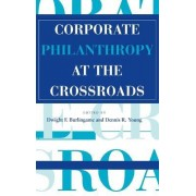 Corporate Philanthropy at the Crossroads by Dwight F. Burlingame