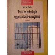 Tratat De Psihologie Organizational-manageriala Vol.i - Mielu Zlate