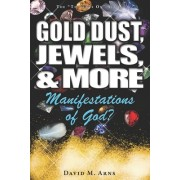 Gold Dust, Jewels, and More: Manifestations of God?