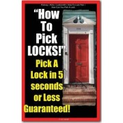 Picking - Picks - Locksmith - How to Lock Pick - How Can You Pick a Lock - How to Pick Locks! Pick a Lock in 5 Seconds or Less Guaranteed! by Locksmith Picking