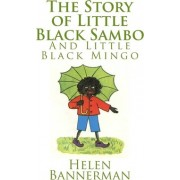 The Story of Little Black Sambo and Little Black Mingo by Helen Bannerman