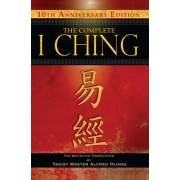 The Complete I Ching by Taoist Master Alfred Huang