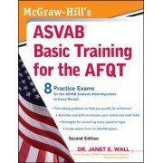 McGraw-Hill's ASVAB Basic Training for the AFQT by Dr. Janet E. Wall