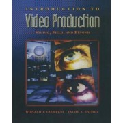 Introduction to Video Production by Ronald Compesi