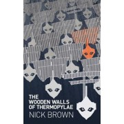 The Wooden Walls of Thermopylae by Nick Brown