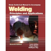 Study Guide with Lab Manual for Welding by Larry Jeffus