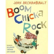 Boom Chicka Rock by John Archambault