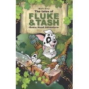 The Tales of Fluke and Tash in Robin Hood Adventure by Mark Elvy