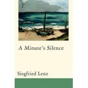 A Minute's Silence by Siegfried Lenz