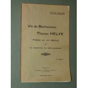 Vie Du Bienheureux Thomas Hélye, Traduction En Vers Modernes D'un Poème Du Xiiie Siècle.