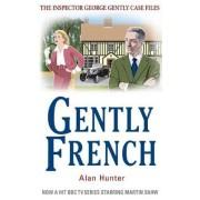Gently French by Mr. Alan Hunter