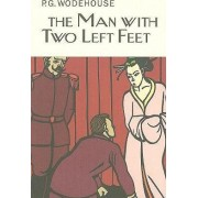 The Man with Two Left Feet by P G Wodehouse