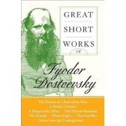 Great Short Works Of Fyodor Dostoevsky by F. M. Dostoevsky