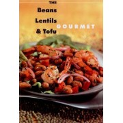 The Beans, Lentils and Tofu Gourmet by Peter Matthews