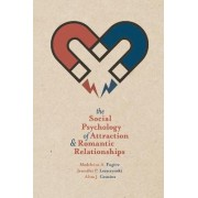 The Social Psychology of Attraction and Romantic Relationships by Madeleine A. Fugere