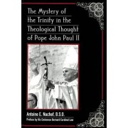 The Mystery of the Trinity in the Theological Thought of Pope John Paul II by Antoine E Nachef