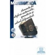 Matematica elemente de algebra vectoriala geometrie si calcul diferential - Irinel Radomir