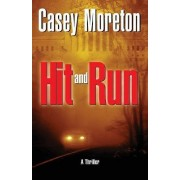 Hit and Run by Casey Moreton