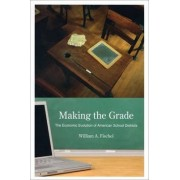 Making the Grade by William A. Fischel