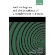 Welfare Regimes and the Experience of Unemployment in Europe by Duncan Gallie