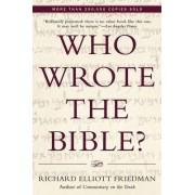 Who Wrote the Bible? by Richard Elliott Friedman