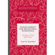 Human Agency and Behavioral Economics 2017 by Cass R. Sunstein
