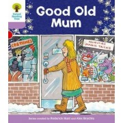 Oxford Reading Tree: Level 1+: Patterned Stories: Good Old Mum by Roderick Hunt