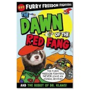The Dawn of the Red Fang and the Robot of Dr. Klaws! by Nick Page