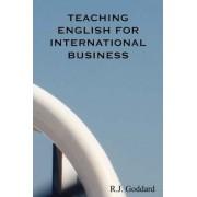 Teaching English for International Business by R. J. Goddard