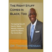 The Right Stuff Comes in Black, Too by Dr Thomas O Mensah