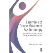 Essentials of Dance Movement Psychotherapy by Helen Payne