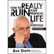 How to Really Ruin Your Financial Life and Portfolio by Ben Stein
