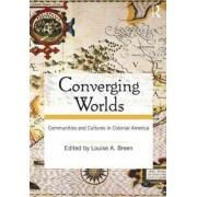 Converging Worlds by Louise A. Breen