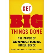 Get Big Things Done by Erica Dhawan