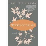 Gail Tsukiyama Women of the Silk