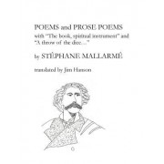 """Poems and Prose Poems: With """"The Book, Spiritual Instrument"""" and """"A Throw of the Dice. . ."""""""