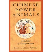 Chinese Power Animals by Pamela Leigh Powers