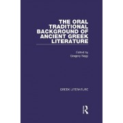 The Oral Traditional Background of Ancient Greek Literature: Volume 1 by Gregory Nagy