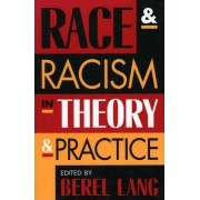 Race and Racism in Theory and Practice by Berel Lang