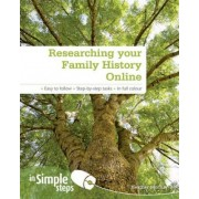Researching Your Family History Online In Simple Steps by Heather Morris